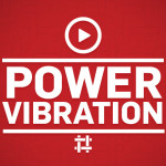 Power Vibration