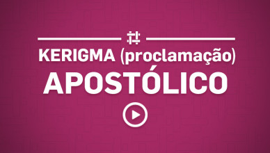 kerigma-proclamacao-apostolico