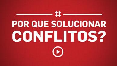 por-que-solucionar-conflitos
