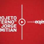 """O Projeto do Eterno"" – Jorge Himitian"