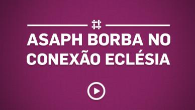 asaph-borba-no-conexao-eclesia